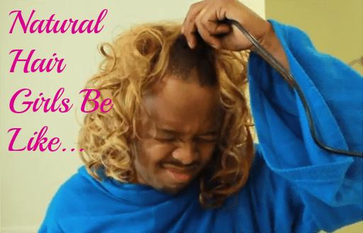 natural hair girls be like video