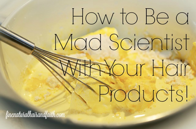 how to be a mad scientist mixing up hair products