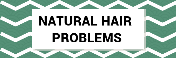 problems with natural hair